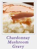 Chardonnay Mushroom Gravy