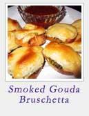 Smoked Gouda Bruschetta