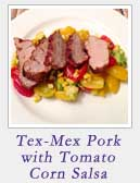 Tex Mex Pork with Tomato Corn Salsa