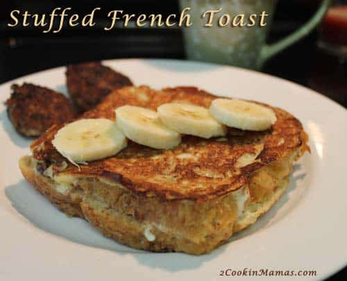 Stuffed French Toast | 2CookinMamas