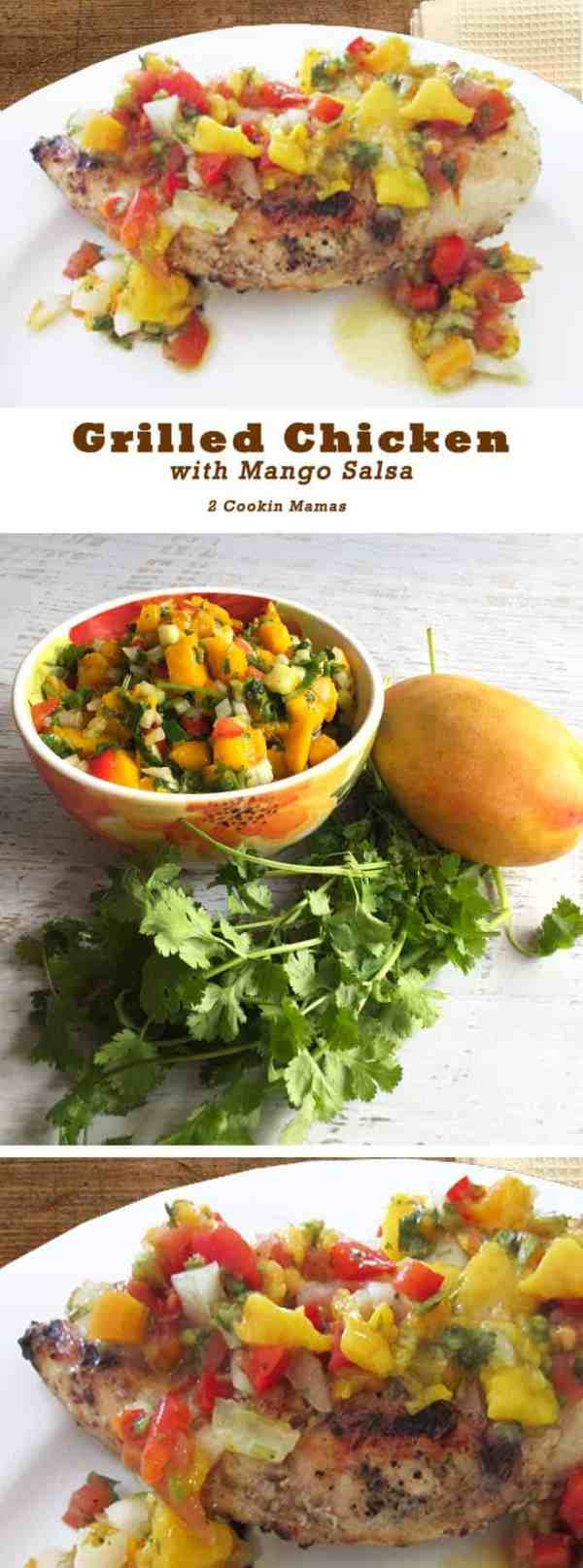 Chicken with Mango Salsa | 2 Cookin Mamas Easy citrus flavored grilled chicken with a fresh, flavorful mango salsa with a touch of heat. #recipe