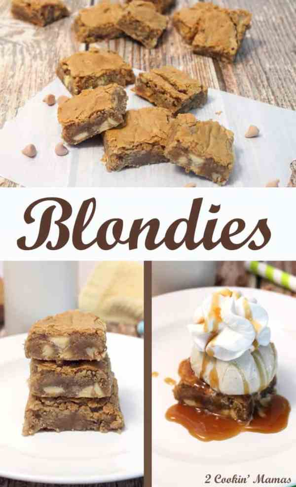 Blondies | 2 Cookin Mamas A bar so full of butterscotch and white chocolate you'll think you died and went to heaven! Easy to make and delicious enough for a company dessert. Of course, you can always put ice cream on top. Just sayin'! :-)