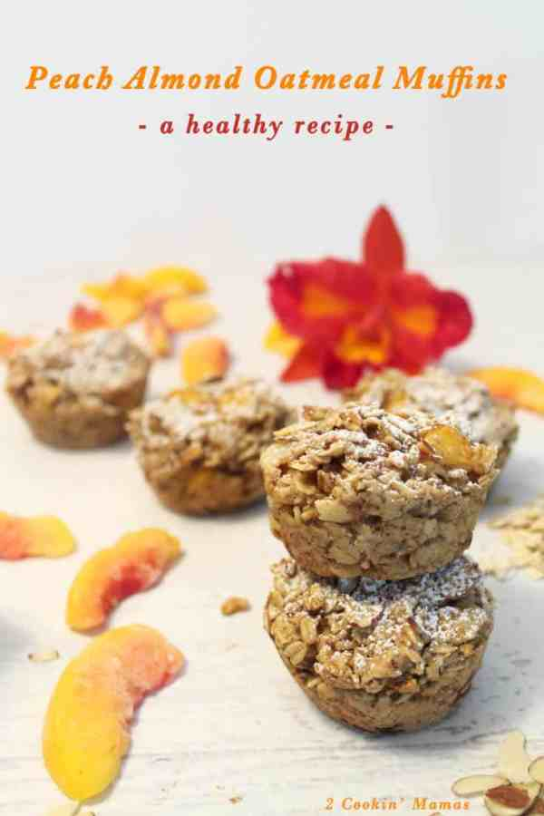 Peach Almond Oatmeal Muffins pin | 2 Cookin Mamas An easy to make breakfast muffin that is both delicious & healthy. Full of oats, peaches and nuts that make it both filling and nutritious. Perfect for an on the go breakfast.