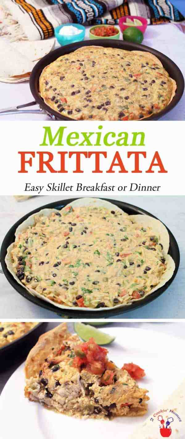 Mexican Frittata | 2 Cookin Mamas Our frittata has all the flavors of Mexico you love in one easy to make skillet dinner. Of course, nothing says you can't have it for breakfast too!