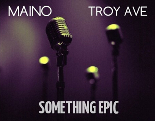 maino-troy-ave-epic