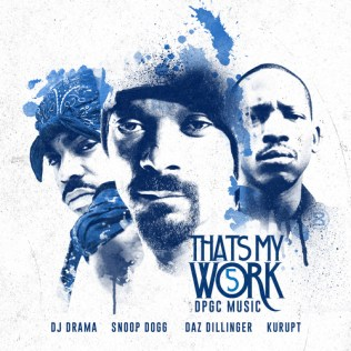 dpgc thats my work 5 Snoop Dogg, Tha Dogg Pound & DJ Drama   That's My Work 5 (Mixtape)