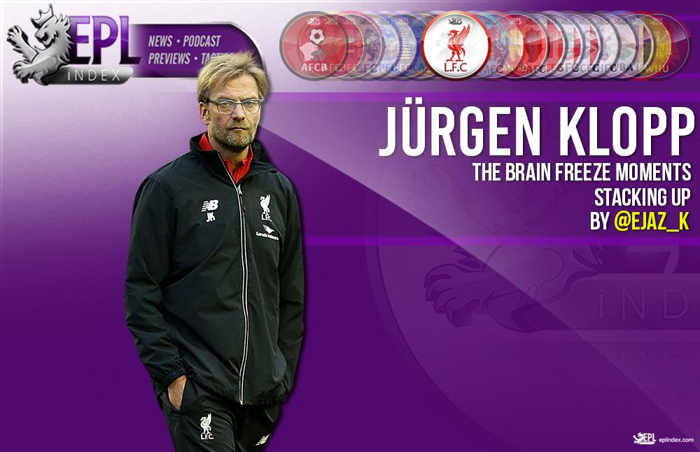 Liverpool - Klopp Brain Freeze moments stacking up