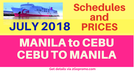 2go travel schedules july 2018 manila cebu