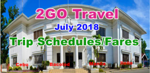 July 2018 2Go Travel Boat Trip Schedules and Fares: Cagayan to Bacolod, Cebu, Manila, Iloilo and Vice Versa