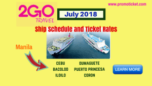 2Go Travel July 2018 Boat Fares and Schedule Bacolod, Cebu, Palawan, Dumaguete, Iloilo