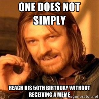 sarcastic 50th happy birthday memes 2happybirthday