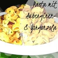 Pasta mit Auberginen & Gorgonzola