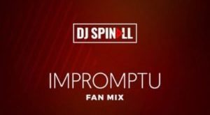 Impromptu Mix By DJ Spinall