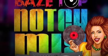 DOWNLOAD MP3 AUDIO MIX: 042baze Ft. DJ Fams - Baze Top Notch Mix