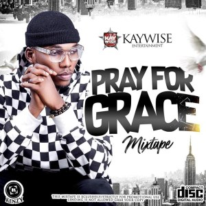 DOWNLOAD MP3: DJ KAYWISE - PRAY FOR GRACE MIX