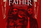 DOWNLOAD MP3 AUDIO: Medikal - Father ft. Davido