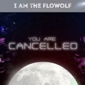 You Are Cancelled By The Flowolf x Dremo