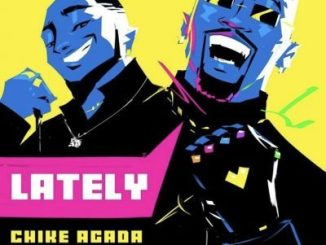 Download MUSIC MP3: Davido - Lately ft Chike Agada