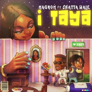 Download MP3: Magnom - I Taya ft. Shatta Wale