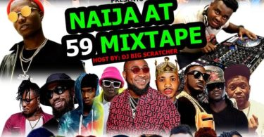 DJ Big Scratcher Naija At 59 Mixtape mp3 Download