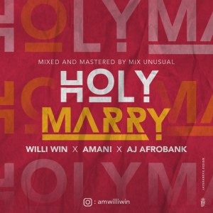 Holy marry by Willi Win x amani  Aj afrobank