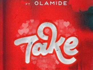 Timi Dakolo Take Ft Olamide Mp3 Download