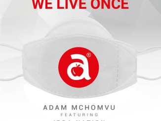 Adam Mchomvu We Live Once Mp3 Download