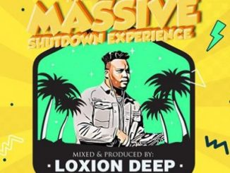Loxion Deep Tribute to Massive Shutdown Experience Mp3 Download