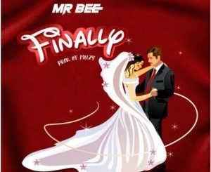 Mr Bee Finally Mp3 Download