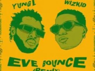 Yung L Eve Bounce Remix Mp3 Download