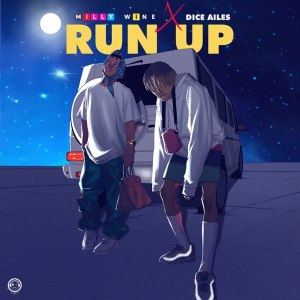 Milly Wine ft. Dice Ailes – Run Up