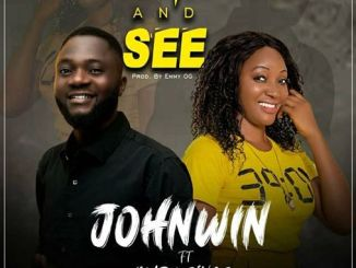 Johnwin - Come And See Ft. Mary Sings