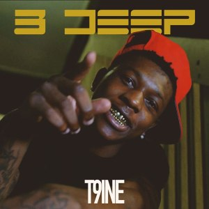 T9ine 3 Deep Mp3 DOWNLOAD
