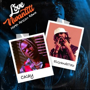 CKay ft. ElGrande Toto – Love Nwantiti (North African Remix)