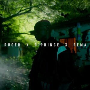 VIDEO: Ruger Ft. D'Prince & Rema – One Shirt