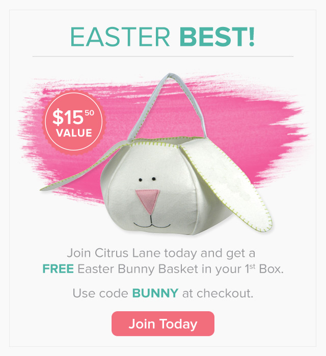 Citrus Lane: 40% Off Plus FREE Easter Bunny Basket with 1st Box!