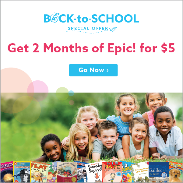 Get 2 Months of Epic! Children's E-Book Subscription for Only $5