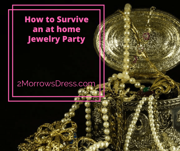 How to Survive an at home Jewelry Party