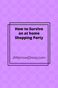 How to Survive an at home Shopping Party