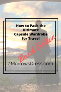 How to Pack the Ultimate Capsule Wardrobe for Travel – Beach Edition