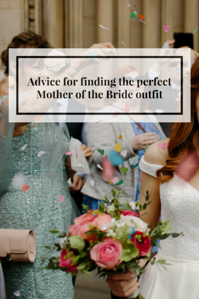 Advice for finding the perfect Mother of the Bride outfit