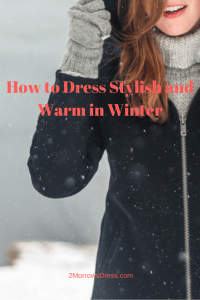 How to Dress Stylish and Warm in Winter