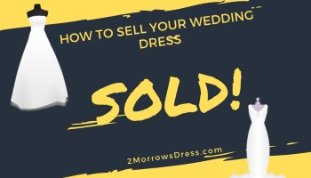 How To Sell Your Wedding Dress Best Wedding Resale Sites And Step By Step Guide 2morrows Dress