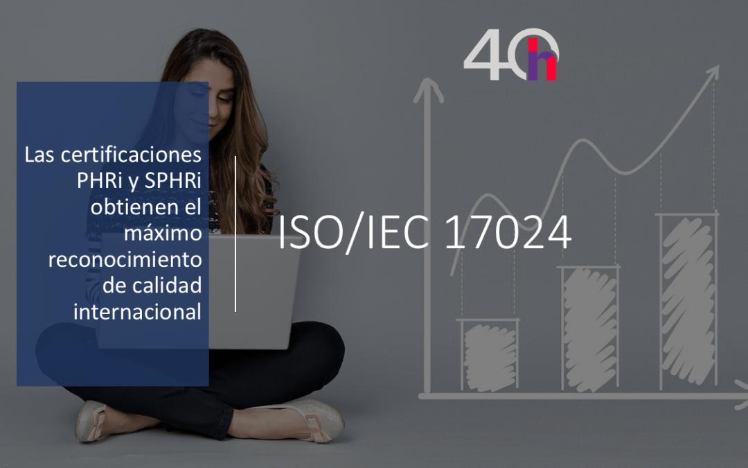 Las certificaciones HRCI® reciben el reconocimiento de una norma ISO
