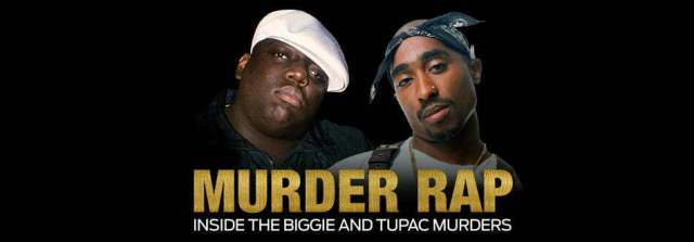 Murder Rap - Inside The Biggie and Tupac Murders