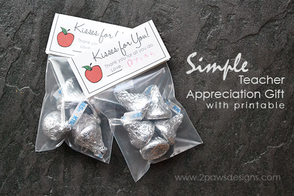 Teacher Appreciation Kisses & Printable