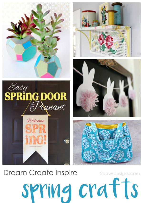 Dream Create Inspire: Spring Crafts