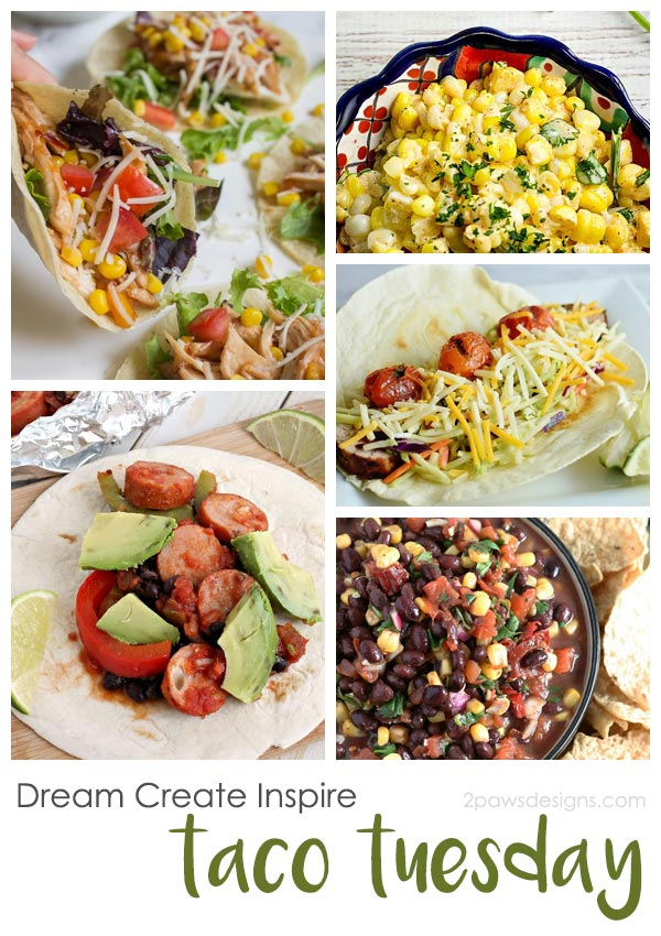 Dream Create Inspire: Taco Tuesday Recipes