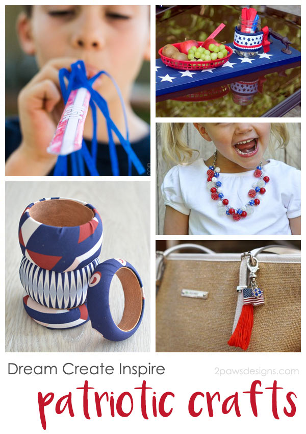 Dream Create Inspire: Patriotic Crafts