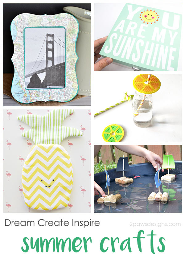 Dream Create Inspire: Summer Crafts
